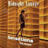 Midnight Lounge Vol.XXXIV # Sensations