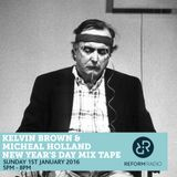 Kelvin Brown & Micheal Holland New Year's Day Mix Tape 1st January 2017