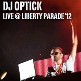 DJ Optick @ Liberty Parade 2012