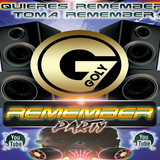 SESION QUIERES REMEMBER TOMA REMEMBER BY GOLY DJ