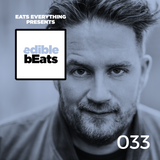 EB033 - edible bEats - Eats Everything live from Elrow City Ibiza