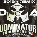 Dominator - Remix - 2013 - by: DA