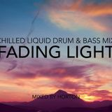 """Fading Light"" ~ Chilled Liquid Drum & Bass Mix"