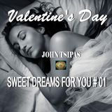 SWEET DREAMS FOR YOU # 01 (VALENTINE'S DAY)