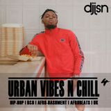 URBAN VIBES N CHILL 4 - NOT3S, YXNG BANE, STEFFLON DON, NAFE SMALLZ, WSTRN, 23, SL, JAYKAE & MORE