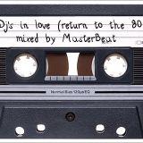 Dj's in love(return to the 80's) vol I by Dj MasterBeat