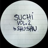 SUCHI Vol.2: SHUSHU February 2015