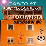 CasCo ft. Micomassive - Boxfabric Session #3