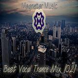 Magnetar Music - Best Vocal Trance Mix [02]