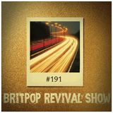 Britpop Revival Show #191 22nd March 2017