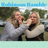Robinson Ramble Episode 7