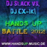 Hands Up Battle April 2012 by DJ Slack and DJ CX-1k!