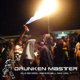 Drunken Master - Old School Dancehall Mix Vol. 1 - Early 90's
