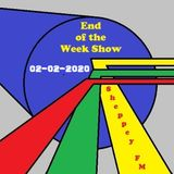 End of the Week Show 2nd February 2020