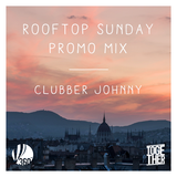 Rooftop Sunday Promo Mix @ ClubberJohnny