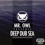 MR. OWL - 'DEEP DUB SEA' Mixtape
