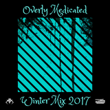 Overly Medicated Winter Mix 2017