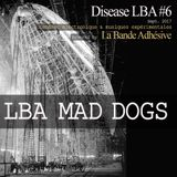 LBA Mad Dogs [Live @ Disease LBA #6]