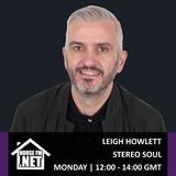 Leigh Howlett - Stereo Soul 27 MAY 2019