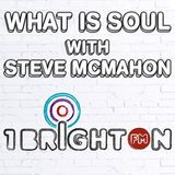 What Is Soul on Radio 1 Brighton FM with Steve McMahon