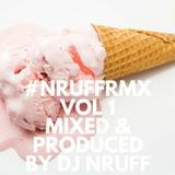 #NRUFFRMX VOL 1