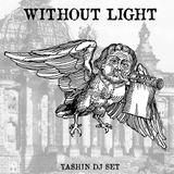 Without Light Yashin dj set.
