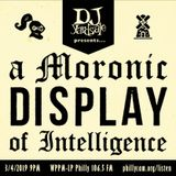 DJ YardSale presents...A Moronic Display of Intelligence 3-4-2019