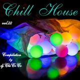 """"""""""" CHILL HOUSE"""""""" compilation Vol. 22"""