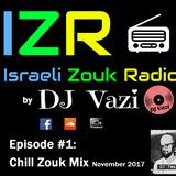 IZR Episode #1 - Chillout Zouk Mix by DJ Vazi [November 2017]