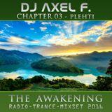 DJ Axel F. - Awakening - Plehti (Chapter 03)