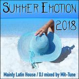 Summer Emotion 2018 - Mainly Latin House Mix -