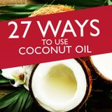 27 Astounding Health Benefits and Uses for Coconut Oil