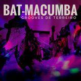 Bat-Macumba - 13 Batuques pra Agradar seu Orixá