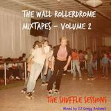 "The Wall Rollerdrome Mixtapes - Volume 2 ""The Shuffle Sessions"""