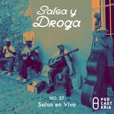 Salsa y Droga No. 36 - Salsa en Vivo: David Pabón, Tito Nieves, Maelo Ruiz, Héctor Lavoe.