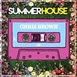SummerHouse Live Sets #3 - Chris Brown