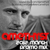 Amethyst - March 2012 Promo Mix
