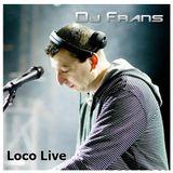 Dj Frans - La Loco (26-09-2015)