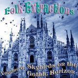 Folk Extractions - Volume 6: Skybirds on the Gothic Horizon