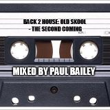 Back 2 House: Old Skool - The Second Coming