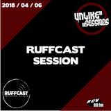 Unlike Sessions Radio Show - 2018-04-06 - Ruffcast Session