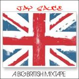 Jay Sauce - A Big British Mixtape