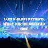 Jack Phillips Presents Ready for the Weekend #085