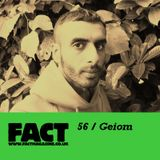 FACT Mix 56: Geiom