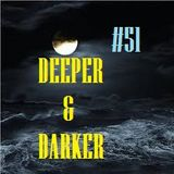 DEEPER & DARKER #52