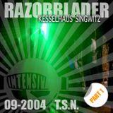 TSN @ RAZORBLADER // KH SINGWITZ 2004