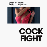 Cockfight @ Union 77 Radio 8.05.2014
