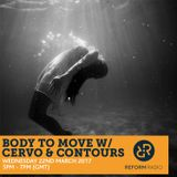 Body To Move w/ Cervo & Contours 22nd March 2017