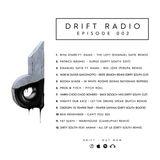 Drift Radio - Episode 002