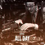 I do this...ALL DAY (live radio mix, march 2015)